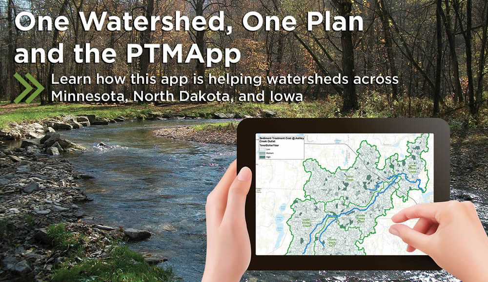 Learn how the PTMApp is helping watersheds across Minnesota, North Dakota, and Iowa